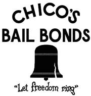 chicos-bail-bonds-let-freedom-ring-85754706.jpg